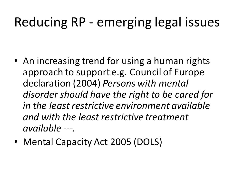 Reducing RP - emerging legal issues