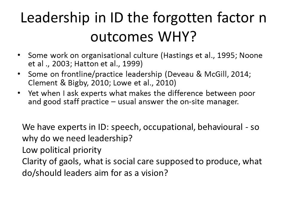 Leadership in ID the forgotten factor n outcomes WHY