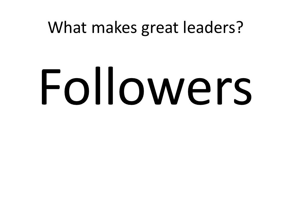 What makes great leaders