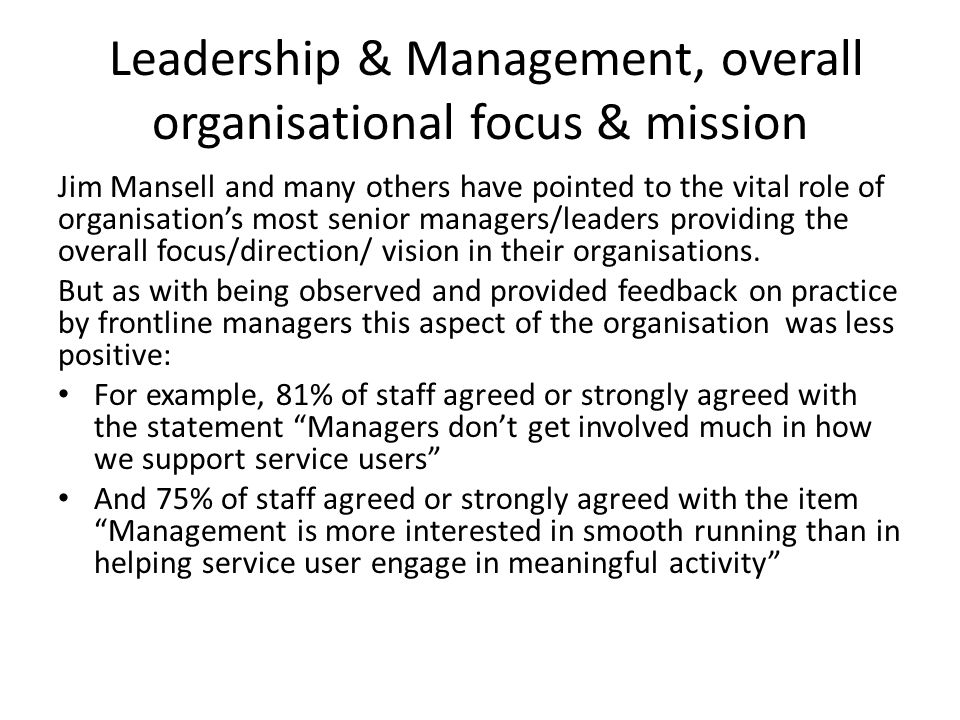 Leadership & Management, overall organisational focus & mission