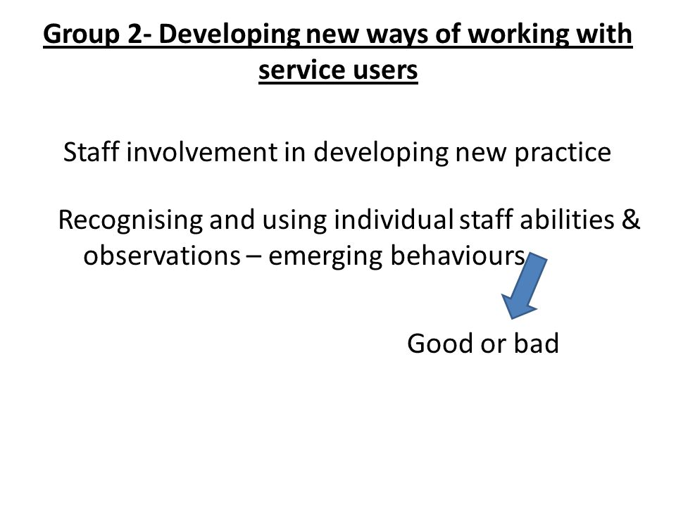 Group 2- Developing new ways of working with service users