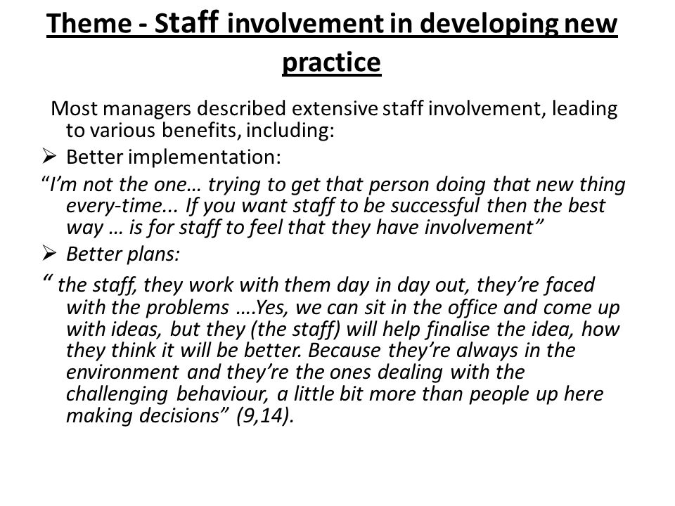 Theme - Staff involvement in developing new practice