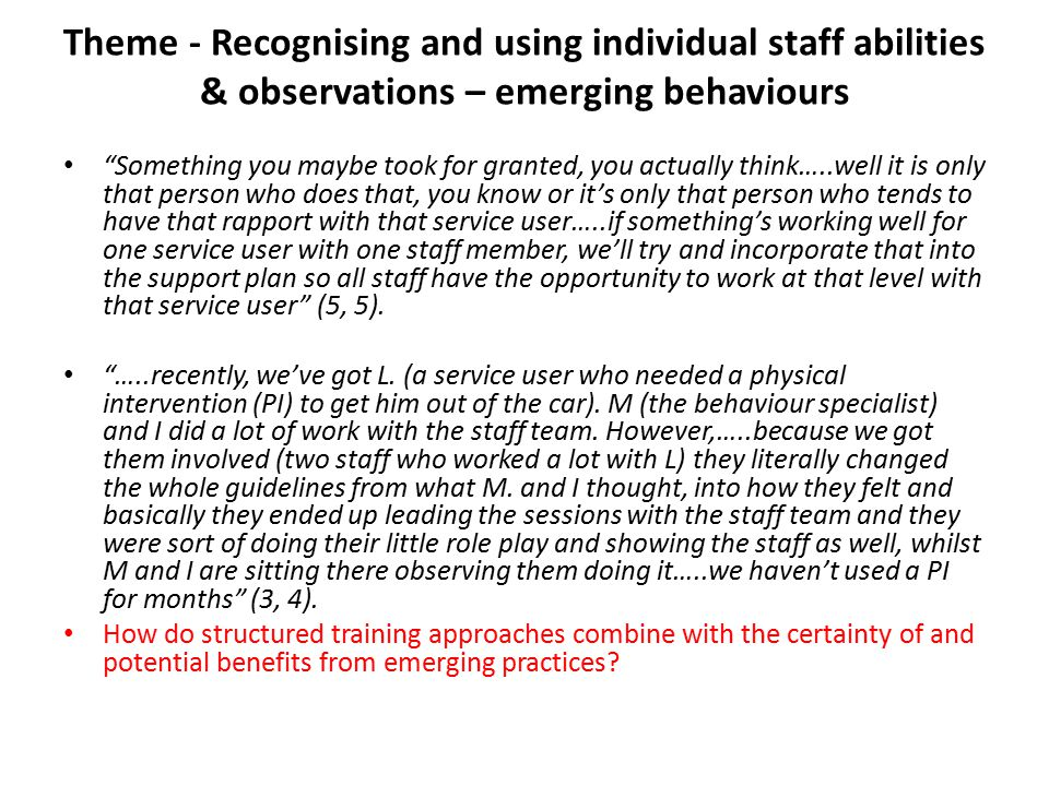 Theme - Recognising and using individual staff abilities & observations – emerging behaviours