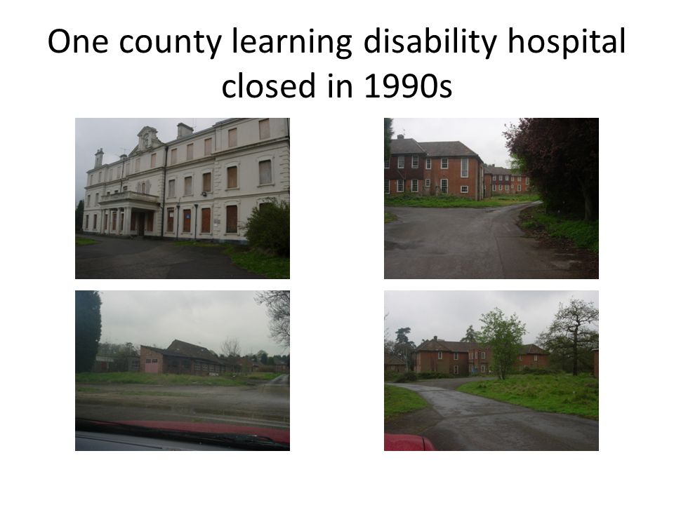 One county learning disability hospital closed in 1990s