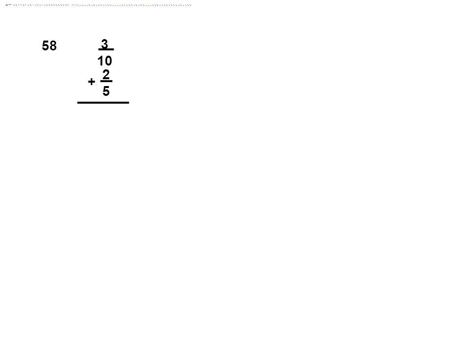 58 3 10 2 5 + Answer: 7/10
