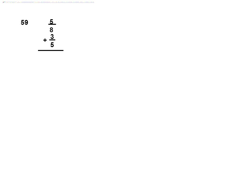 59 5 8 3 5 + Answer: 1 9/40