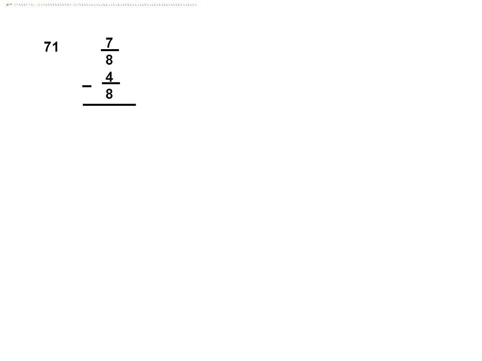 7 8 71 4 8 Answer: 3/8