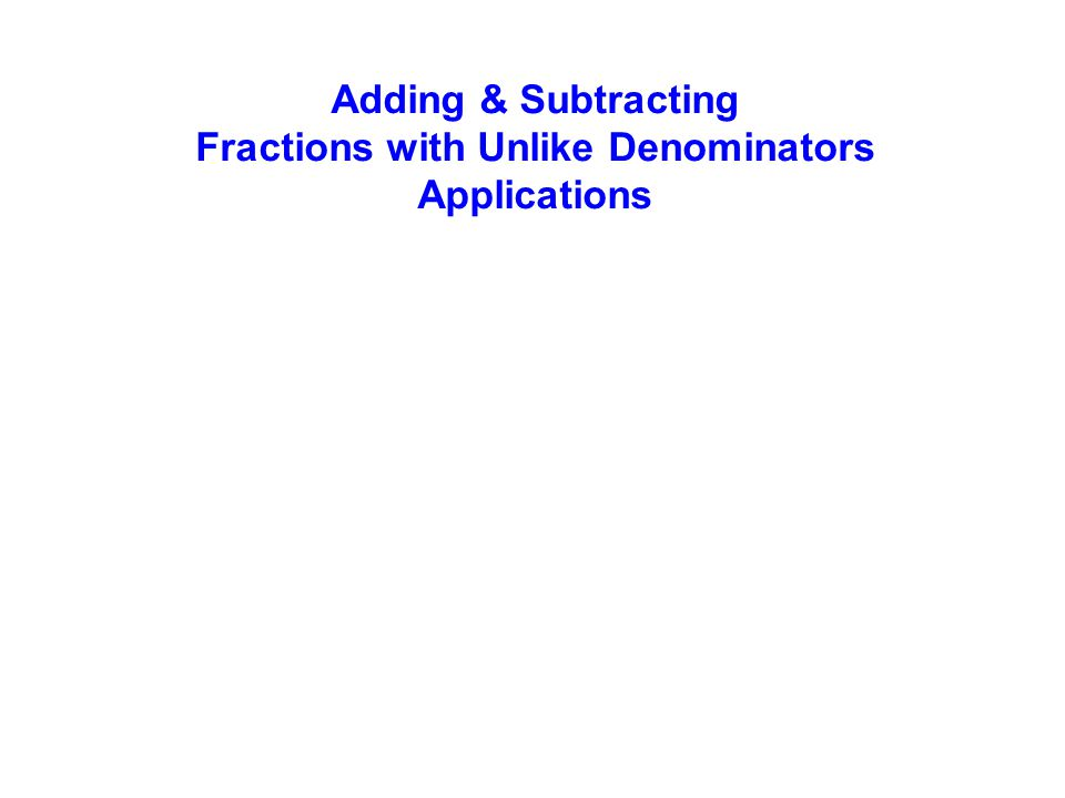Fractions with Unlike Denominators