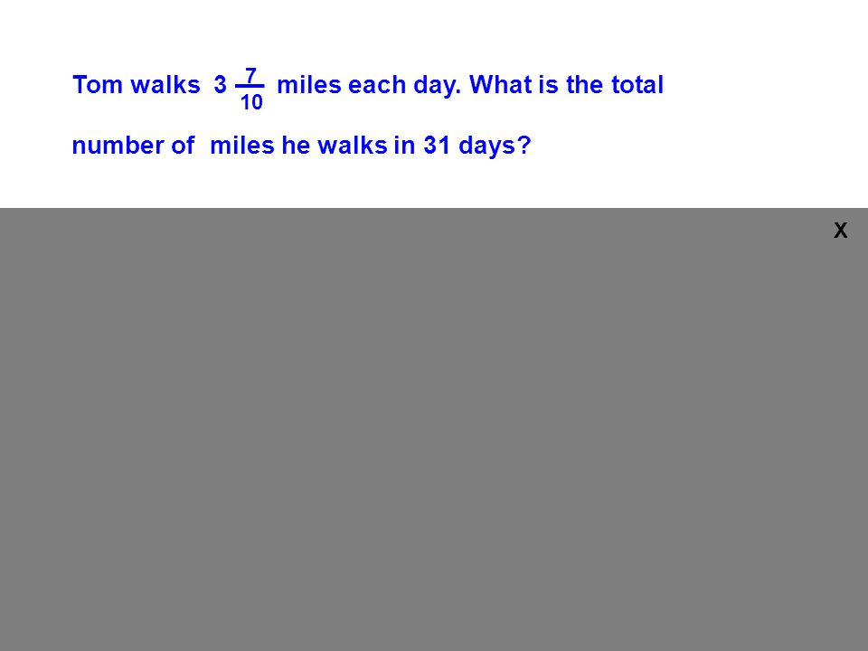 Tom walks 3 miles each day. What is the total