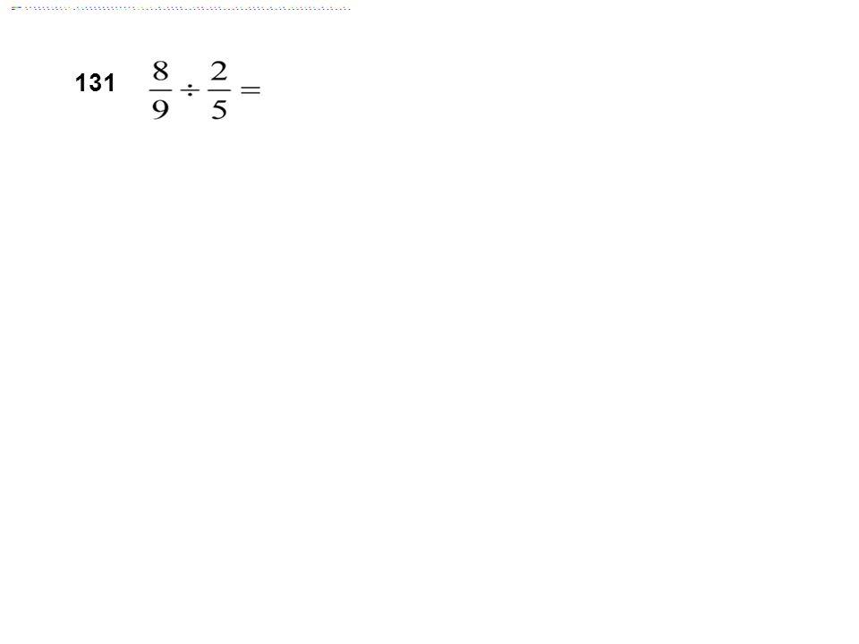131 Answer: 20/9 = 2 2/9