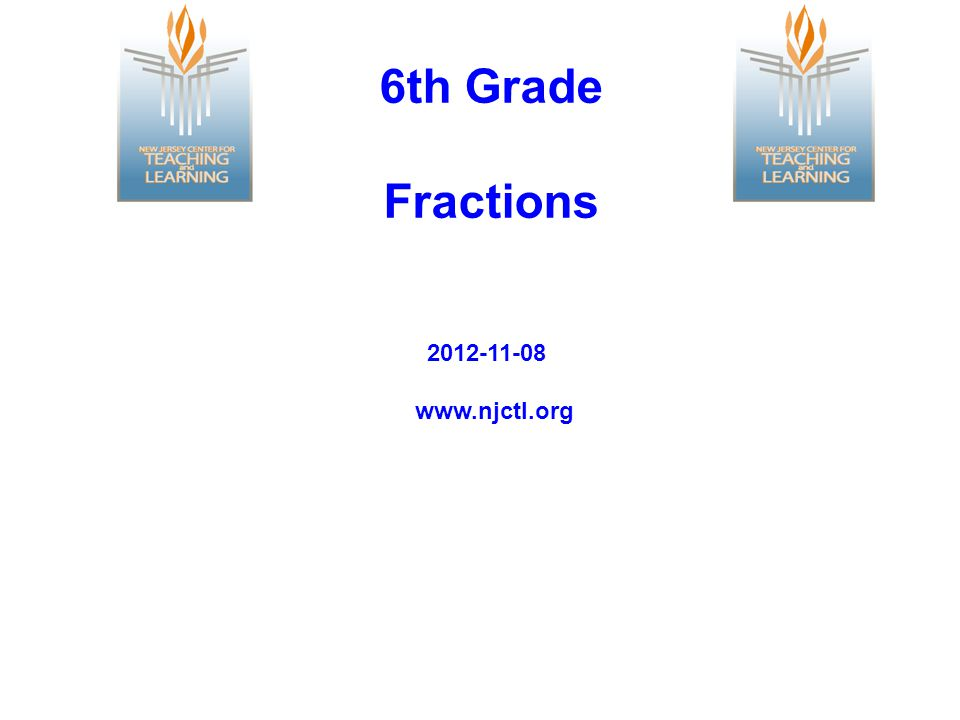 6th Grade Fractions 2012-11-08 www.njctl.org