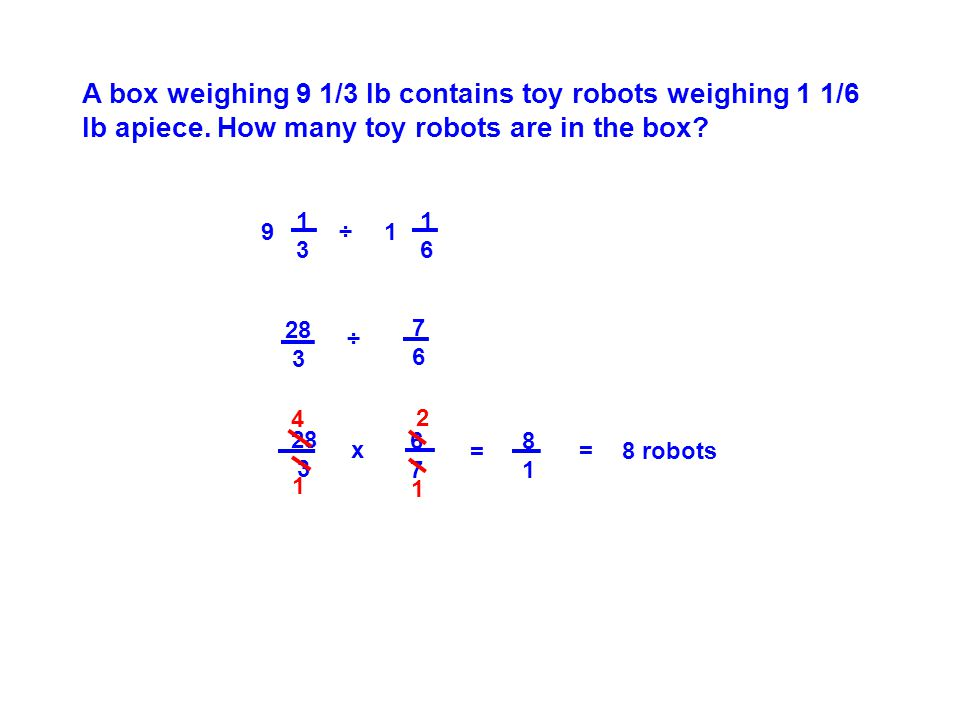 A box weighing 9 1/3 lb contains toy robots weighing 1 1/6 lb apiece