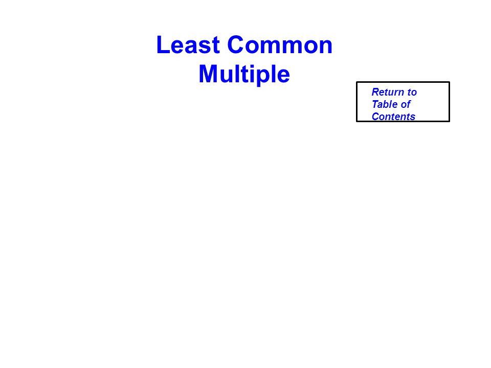 Least Common Multiple Return to Table of Contents