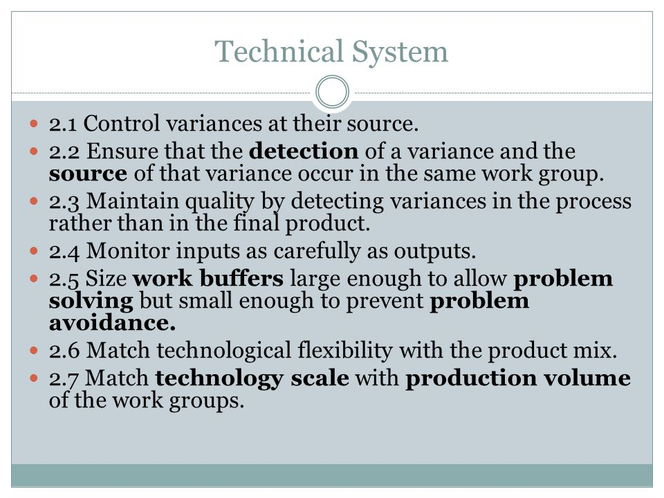 Technical System 2.1 Control variances at their source.