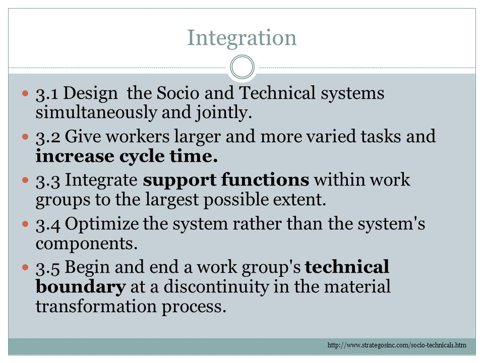 Integration 3.1 Design the Socio and Technical systems simultaneously and jointly.
