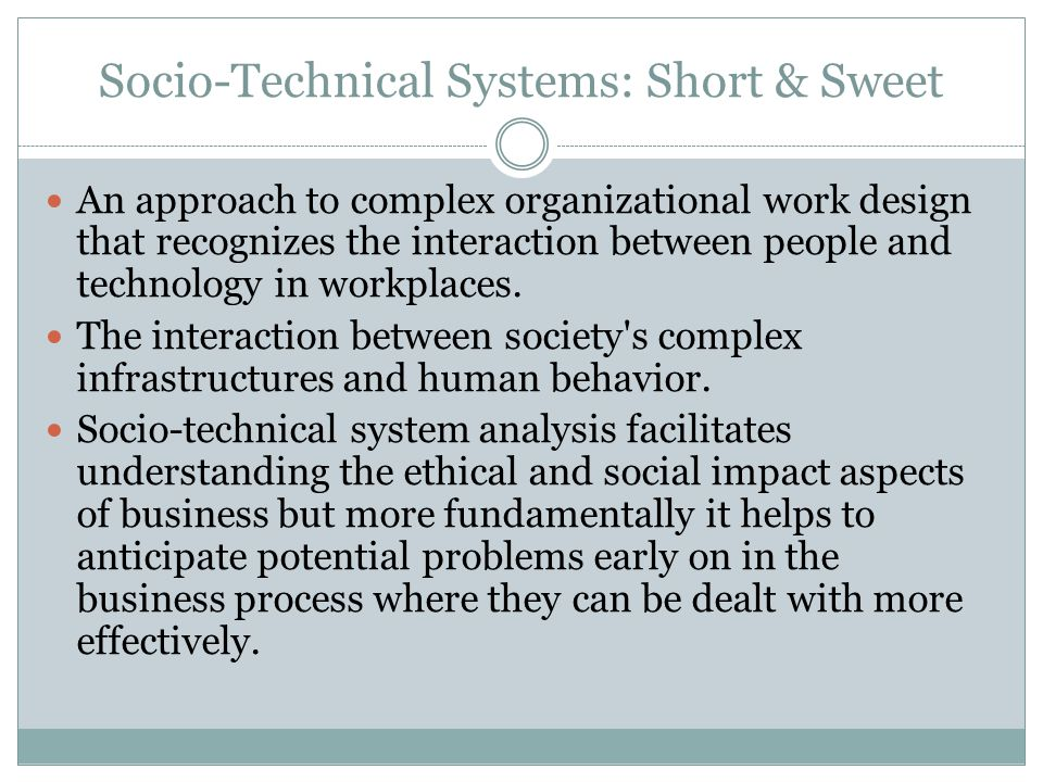 Socio-Technical Systems: Short & Sweet