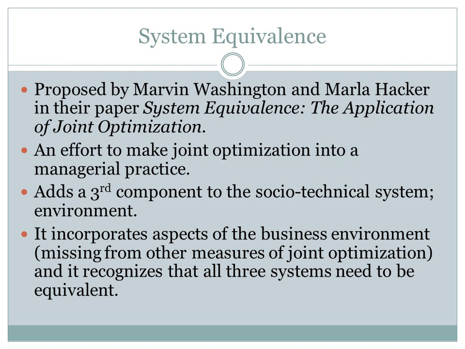 System Equivalence Proposed by Marvin Washington and Marla Hacker in their paper System Equivalence: The Application of Joint Optimization.