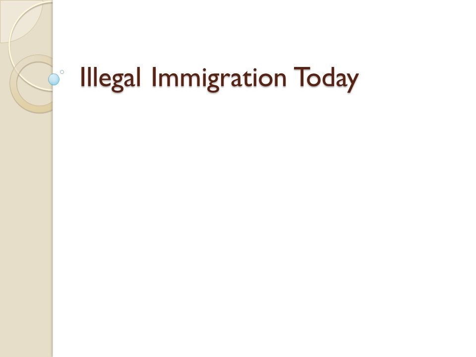 Illegal Immigration Today