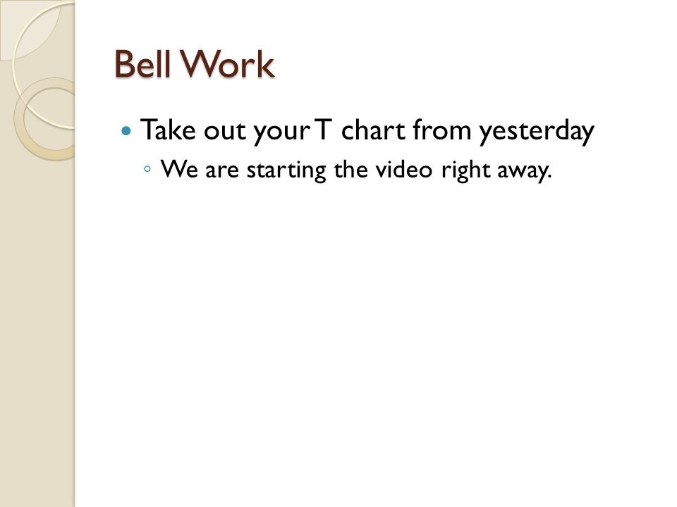 Bell Work Take out your T chart from yesterday