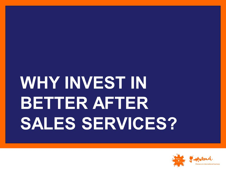 WHY invest in better after sales services