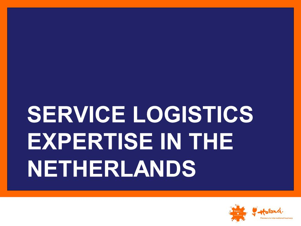 Service logistics Expertise in the netherlands