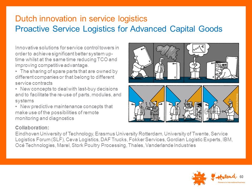 Dutch innovation in service logistics Proactive Service Logistics for Advanced Capital Goods