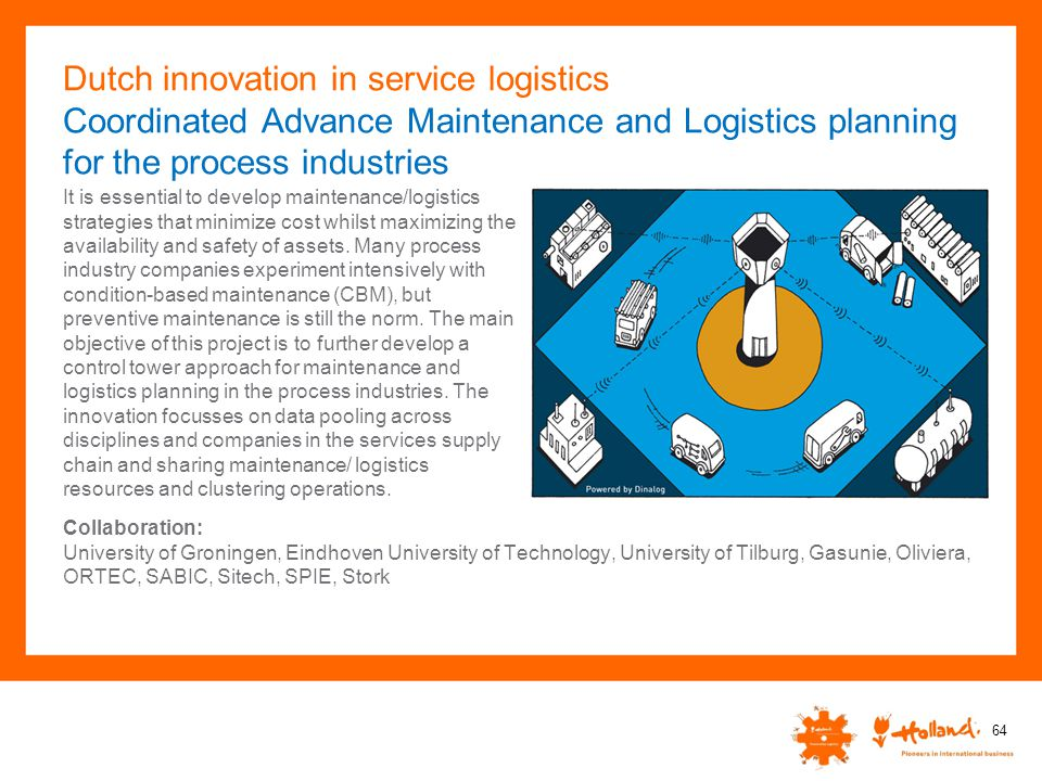 Dutch innovation in service logistics Coordinated Advance Maintenance and Logistics planning for the process industries