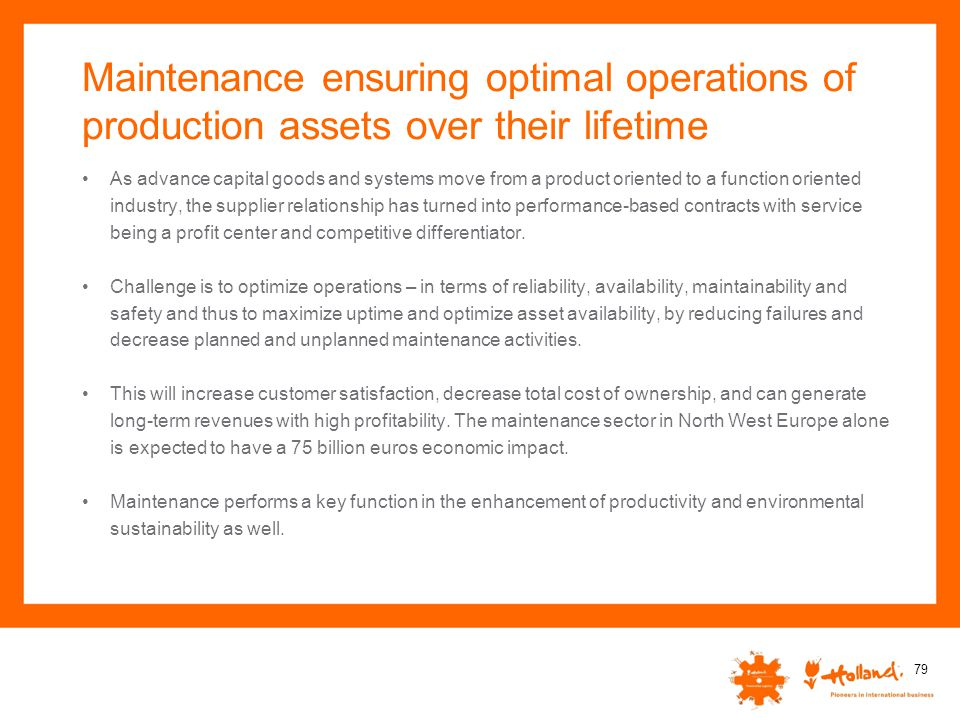 Maintenance ensuring optimal operations of production assets over their lifetime