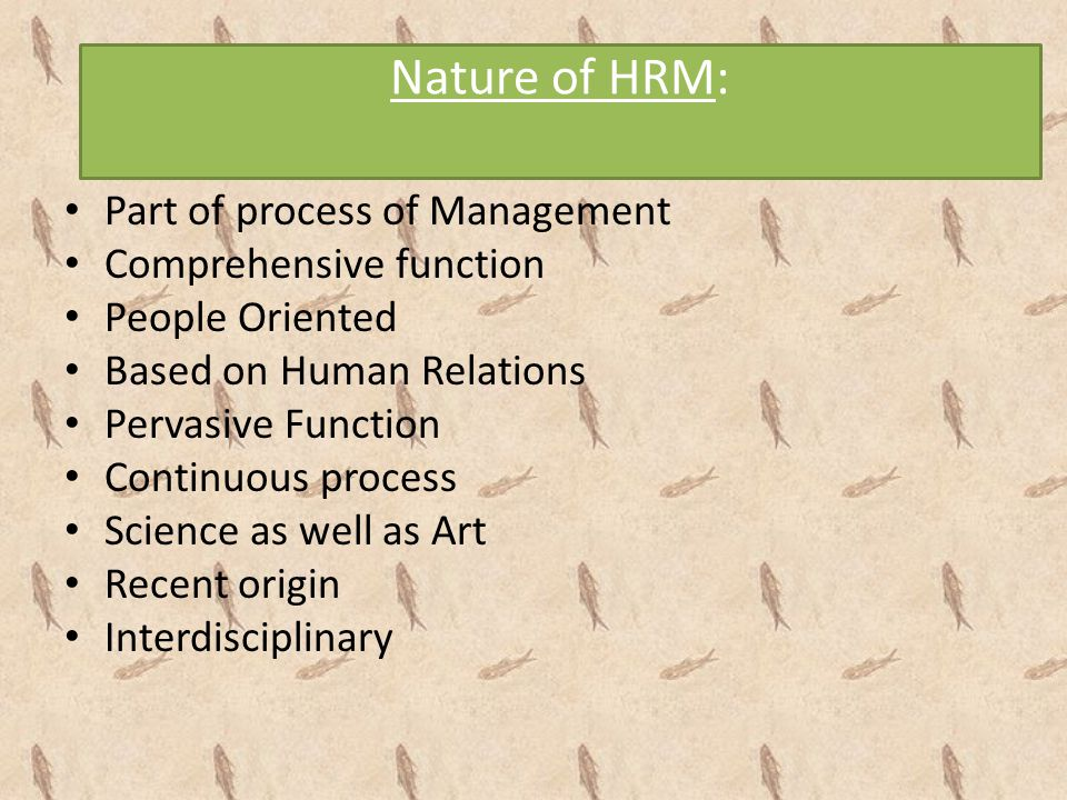 Nature of HRM: Part of process of Management Comprehensive function