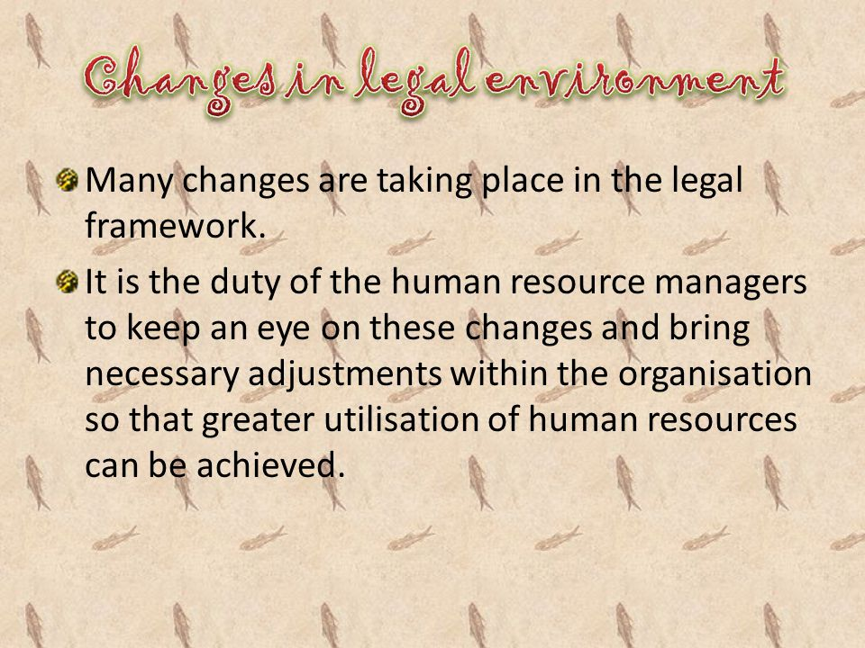 Changes in legal environment