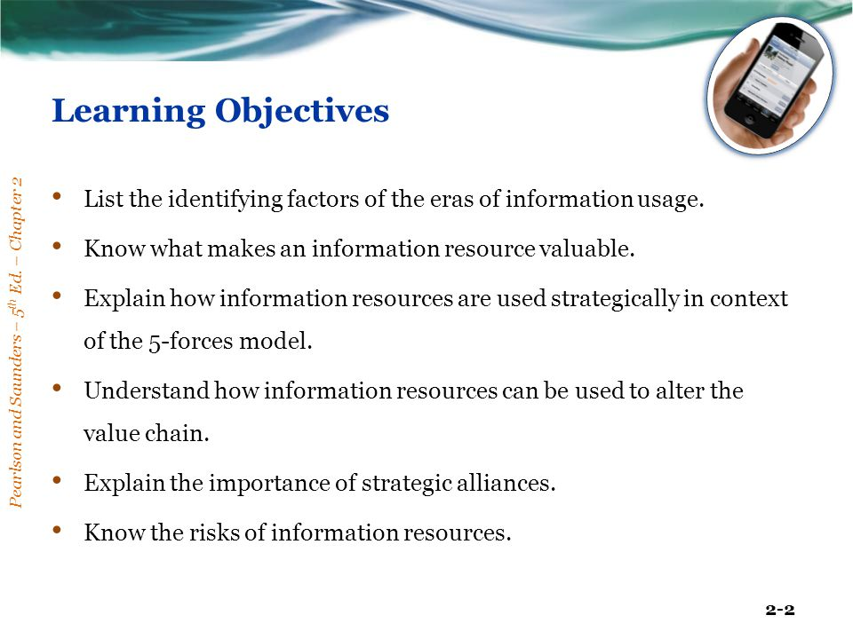 Learning Objectives List the identifying factors of the eras of information usage. Know what makes an information resource valuable.