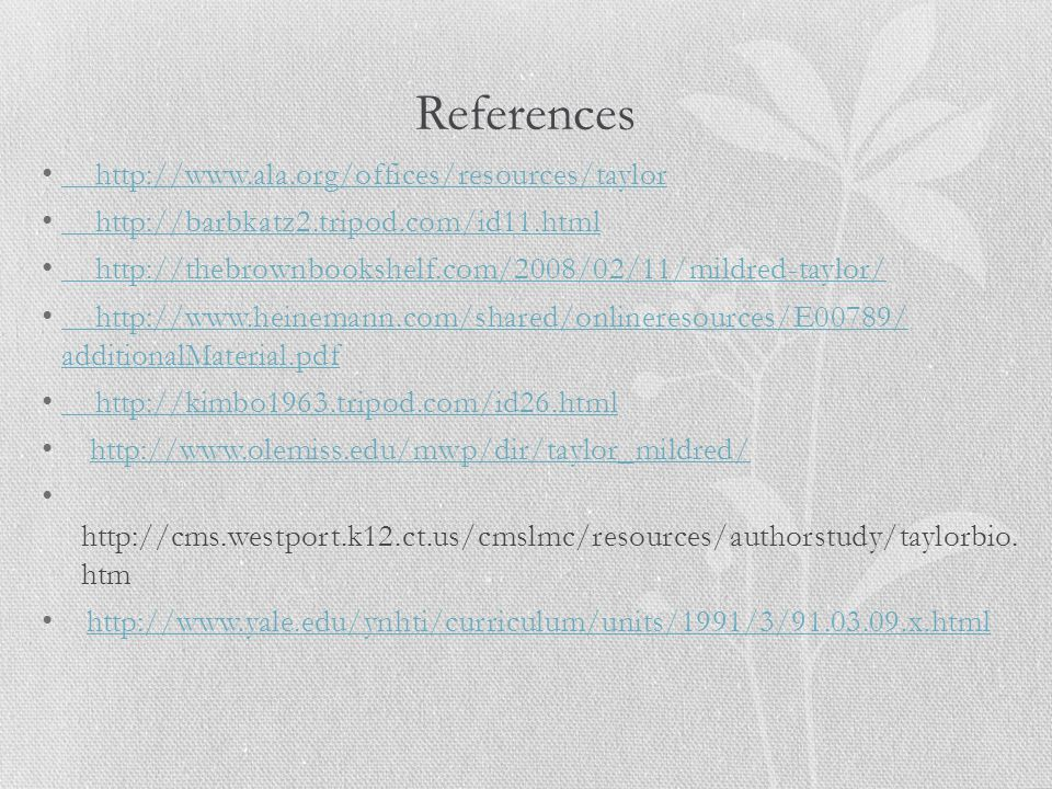 References http://www.ala.org/offices/resources/taylor