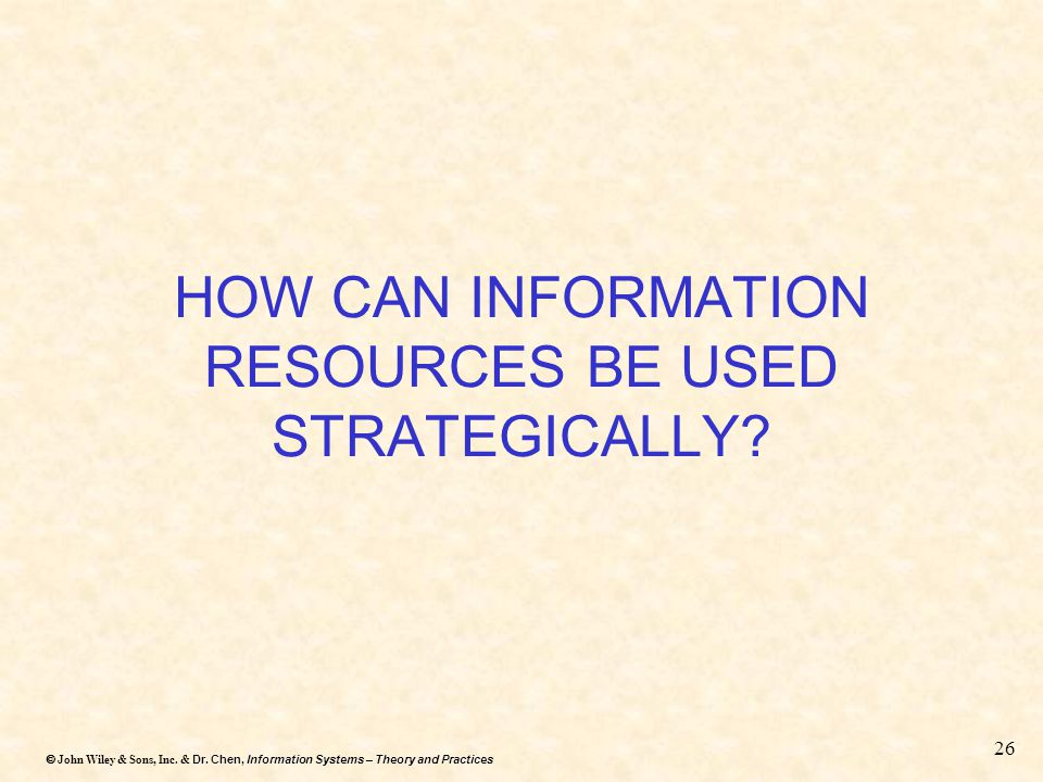 HOW CAN INFORMATION RESOURCES BE USED STRATEGICALLY