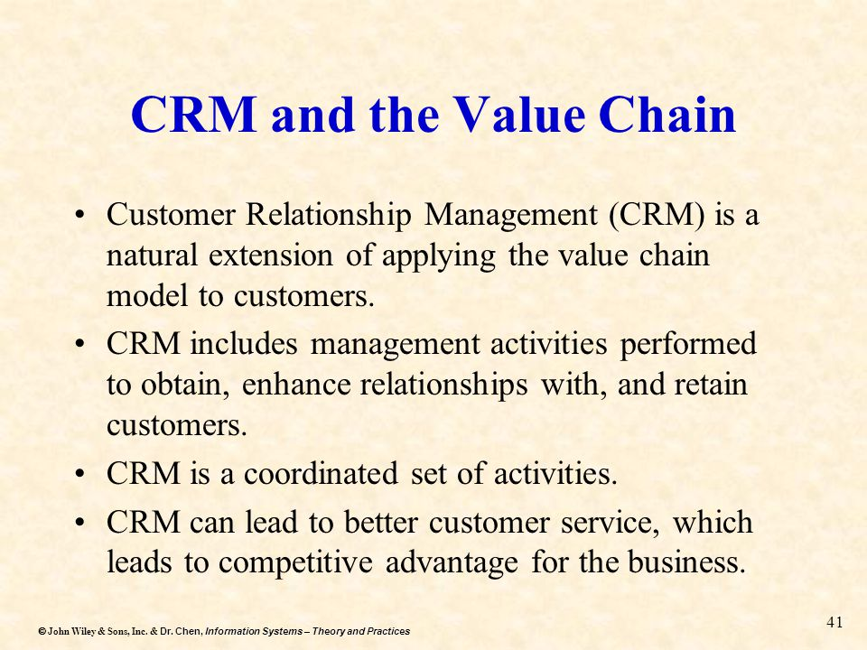 CRM and the Value Chain Customer Relationship Management (CRM) is a natural extension of applying the value chain model to customers.
