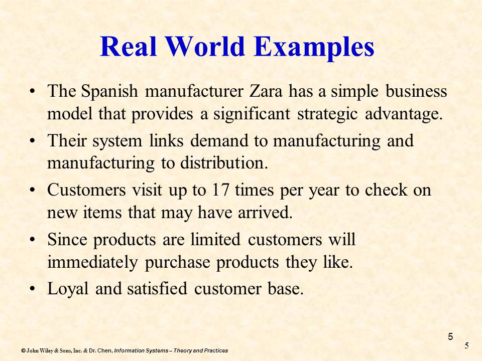 Real World Examples The Spanish manufacturer Zara has a simple business model that provides a significant strategic advantage.