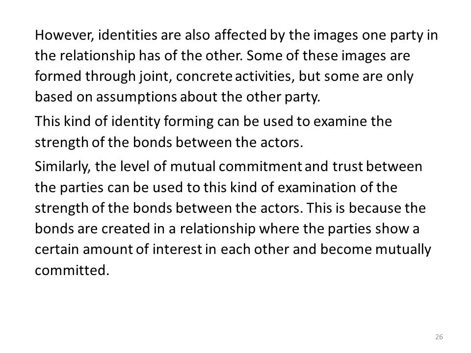 However, identities are also affected by the images one party in the relationship has of the other.