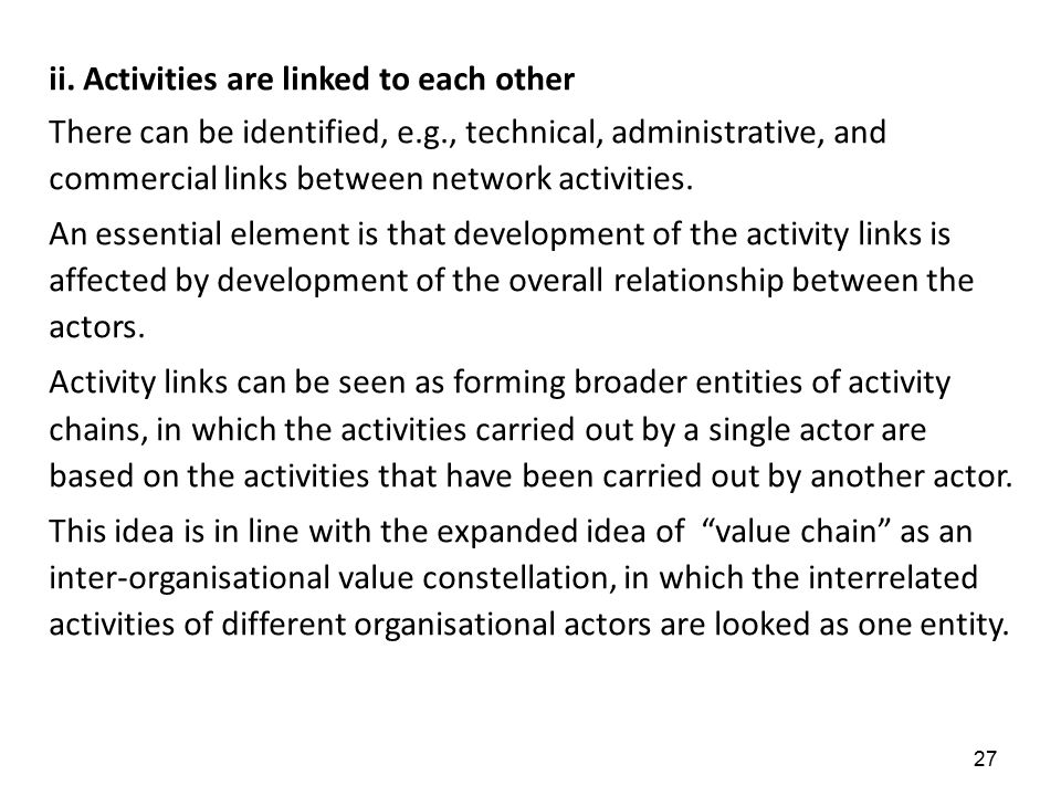 ii. Activities are linked to each other