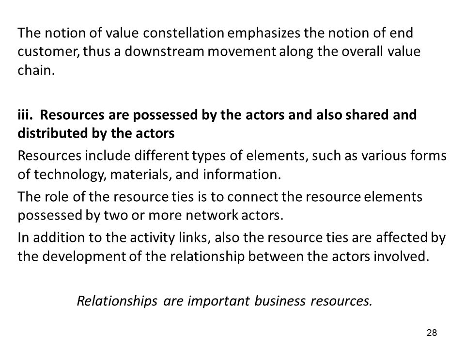 The notion of value constellation emphasizes the notion of end customer, thus a downstream movement along the overall value chain.