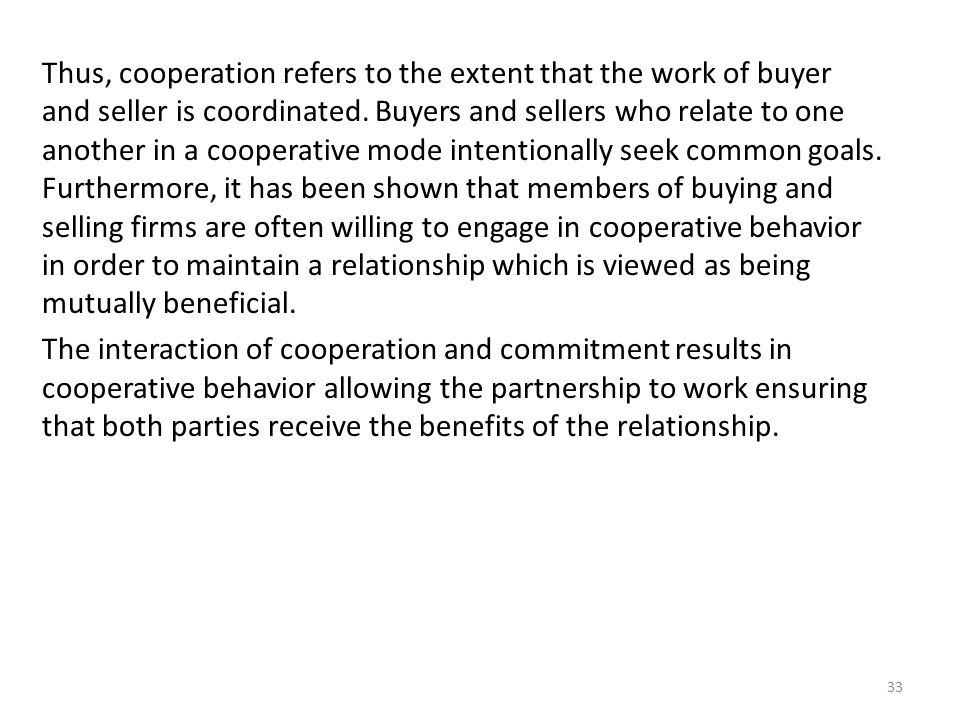 Thus, cooperation refers to the extent that the work of buyer and seller is coordinated.