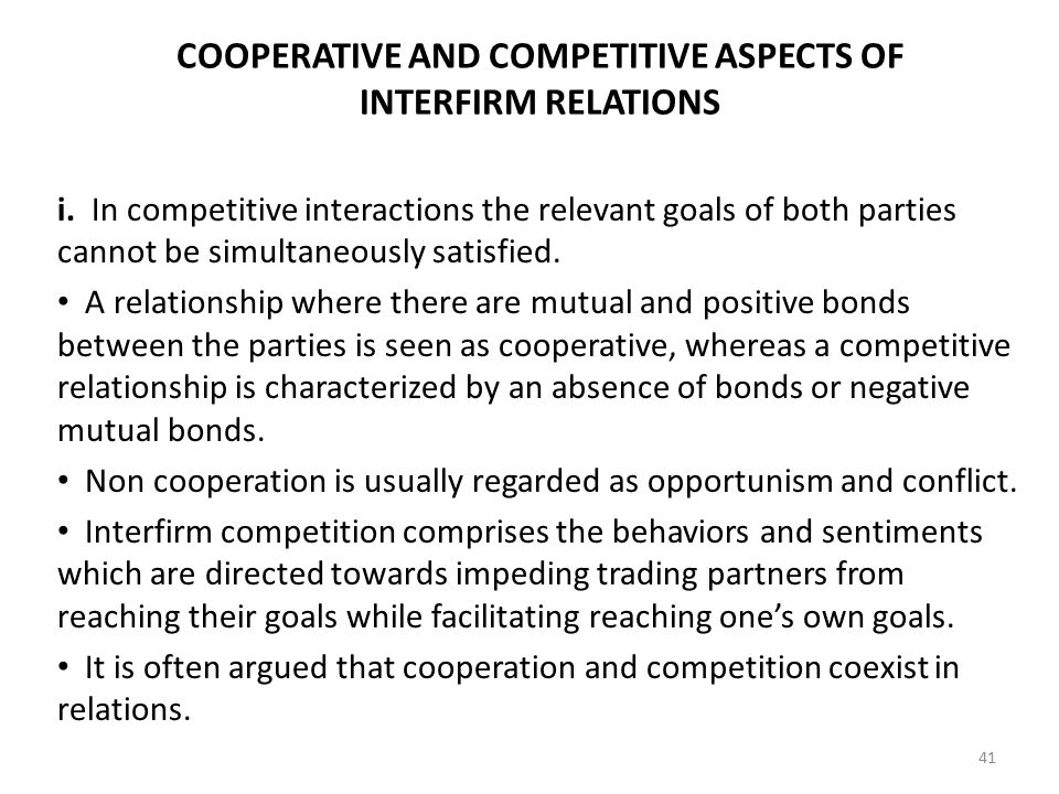 COOPERATIVE AND COMPETITIVE ASPECTS OF INTERFIRM RELATIONS