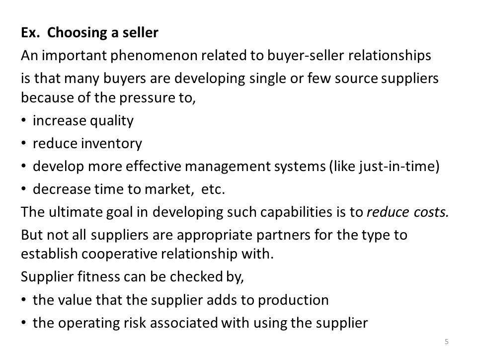 Ex. Choosing a seller An important phenomenon related to buyer-seller relationships.