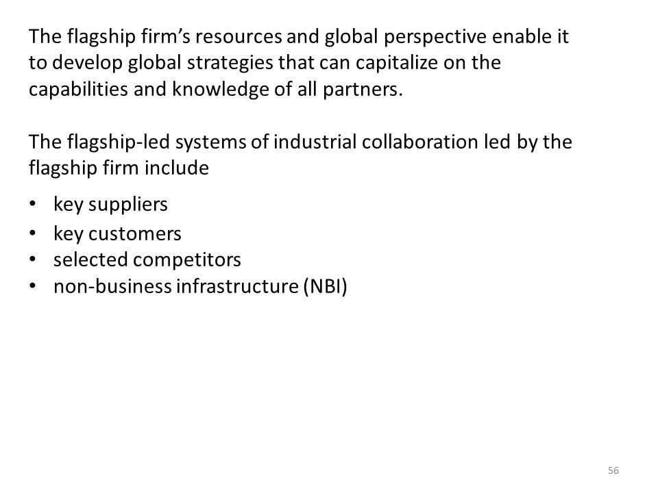 The flagship firm's resources and global perspective enable it