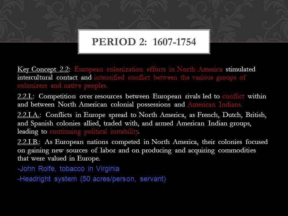 PERIOD 2: 1607-1754