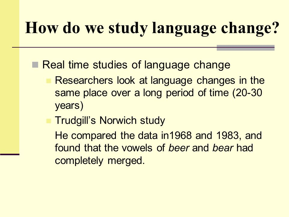 How do we study language change
