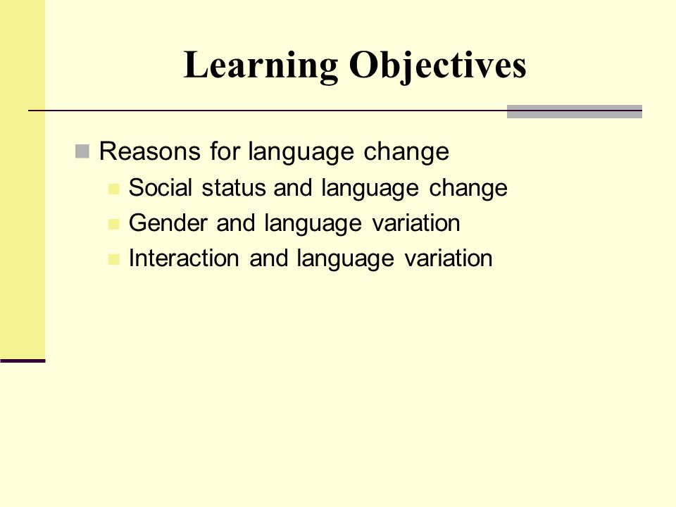 Learning Objectives Reasons for language change