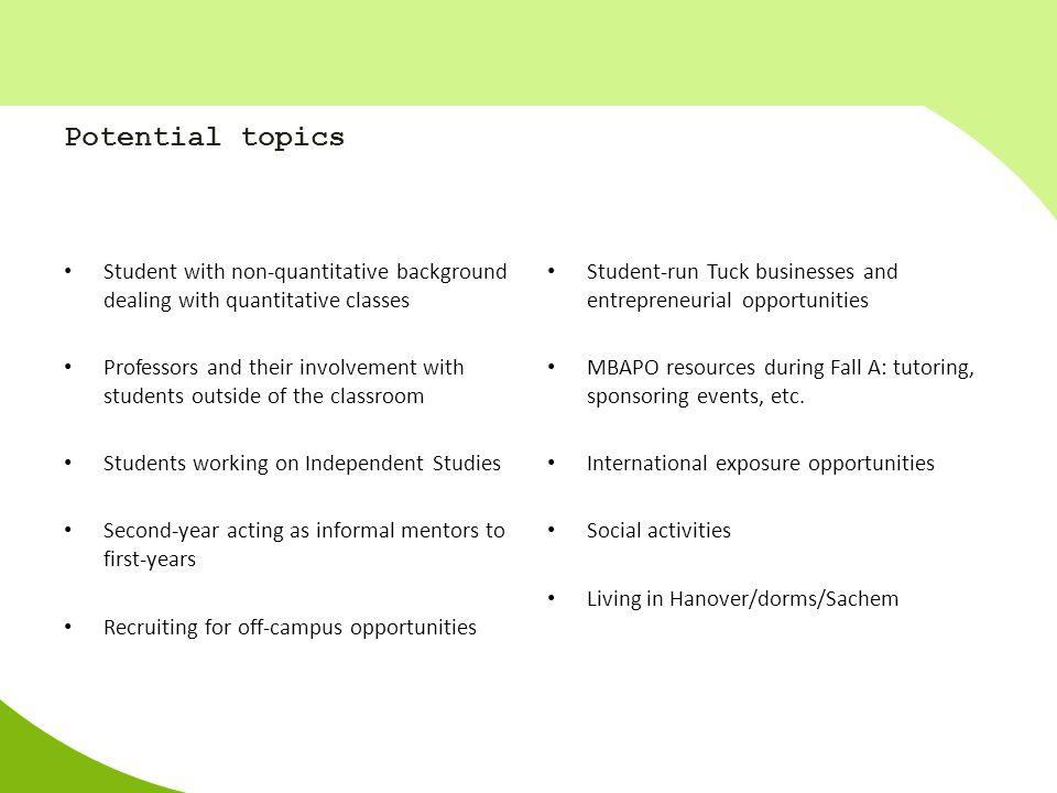 Potential topics Student with non-quantitative background dealing with quantitative classes.