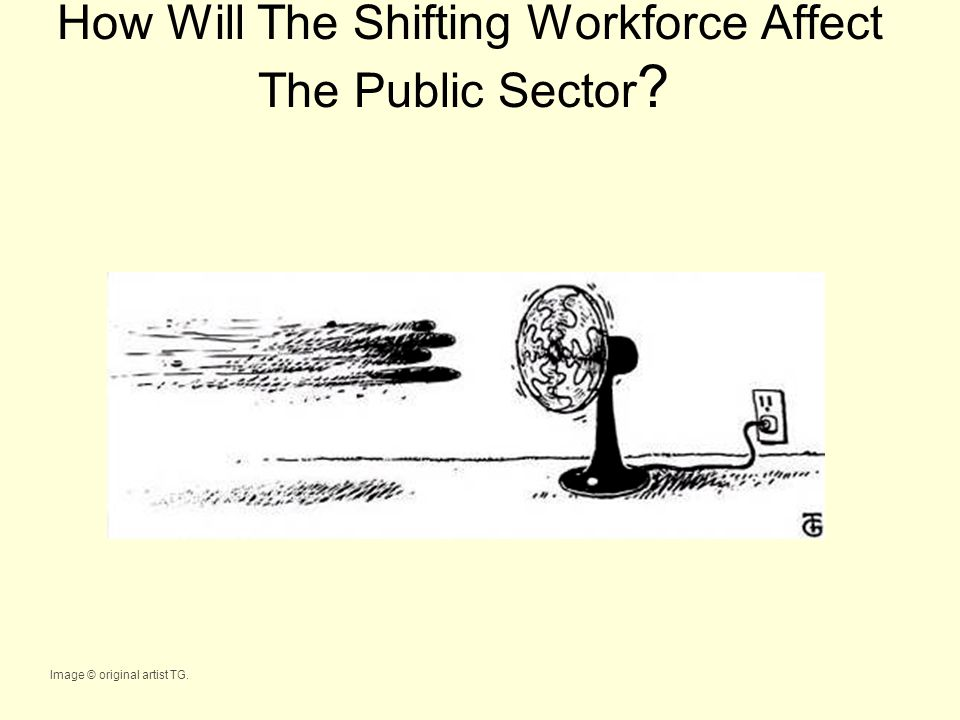 How Will The Shifting Workforce Affect The Public Sector