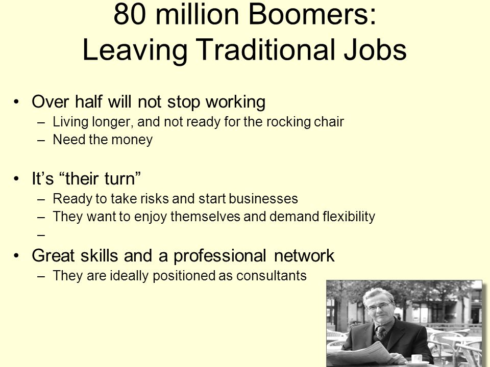 80 million Boomers: Leaving Traditional Jobs