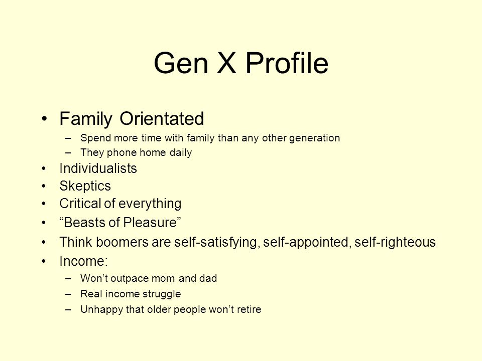 Gen X Profile Family Orientated Individualists Skeptics