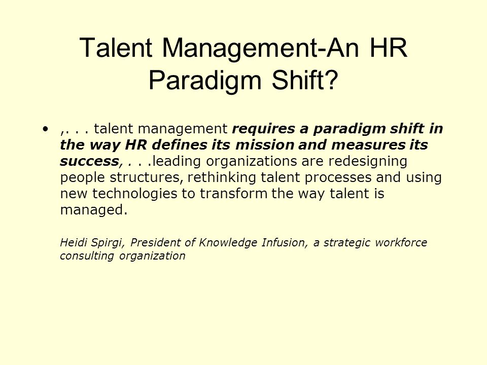 Talent Management-An HR Paradigm Shift